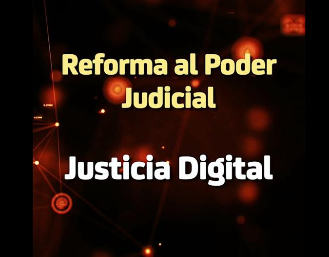 Reforma al Poder Judicial, Justicia Digital