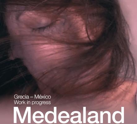 Teatro UNAM presenta: el work in progress Medealand-El exilio de Medea