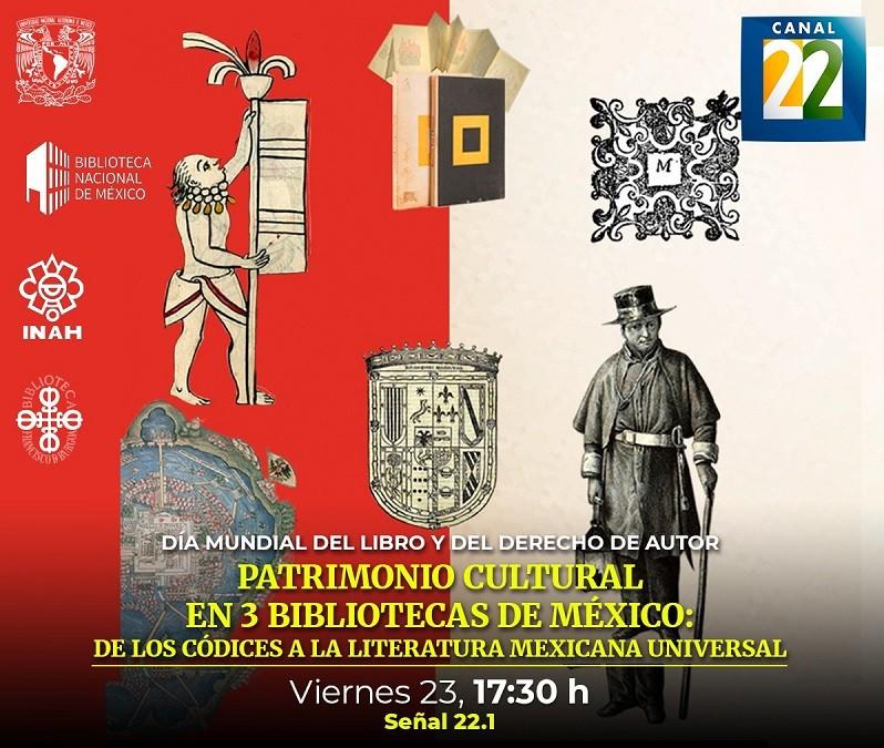 Patrimonio cultural en tres bibliotecas de México: De los códices a la literatura mexicana universal