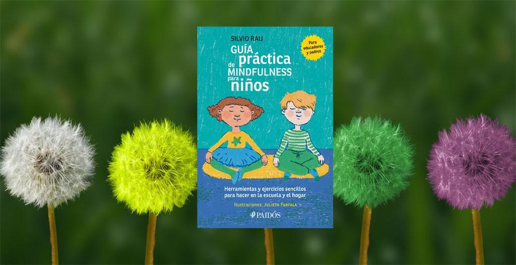 Guía práctica de mindfulness para niños, de Silvio Raij