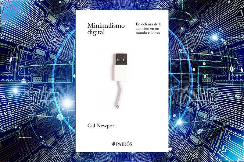 """""""Minimalismo digital"""", en defensa de la atención en un mundo ruidoso"""