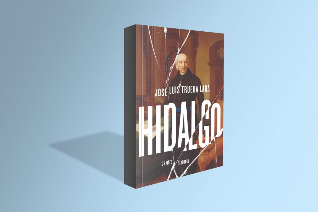 HIDALGO. La otra historia