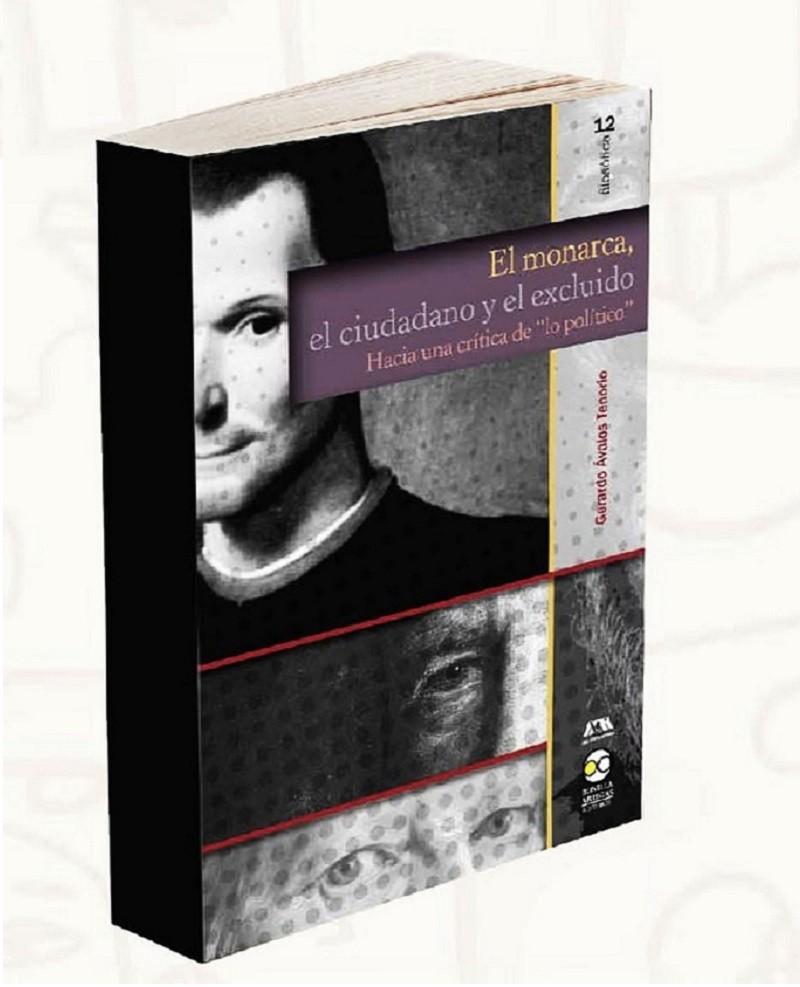 Especialistas presentan segunda edición de El monarca, el ciudadano y el excluido
